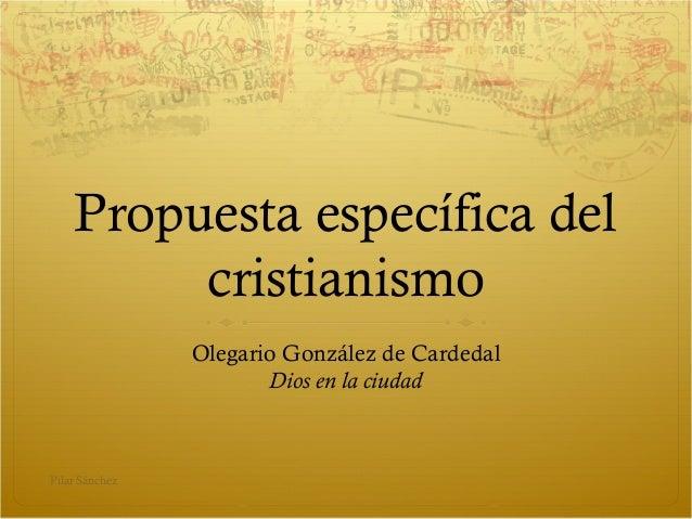 Propuesta específica del cristianismo Olegario González de Cardedal Dios en la ciudad Pilar Sánchez