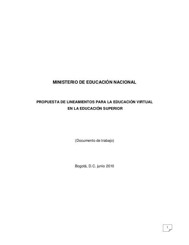 MINISTERIO DE EDUCACIÓN NACIONAL  PROPUESTA DE LINEAMIENTOS PARA LA EDUCACIÓN VIRTUAL EN LA EDUCACIÓN SUPERIOR  (Documento...