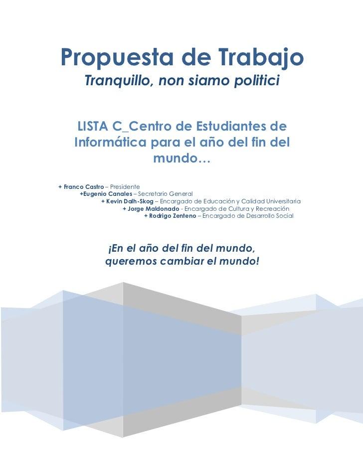 Propuesta de Trabajo        Tranquillo, non siamo politici      LISTA C_Centro de Estudiantes de     Informática para el a...