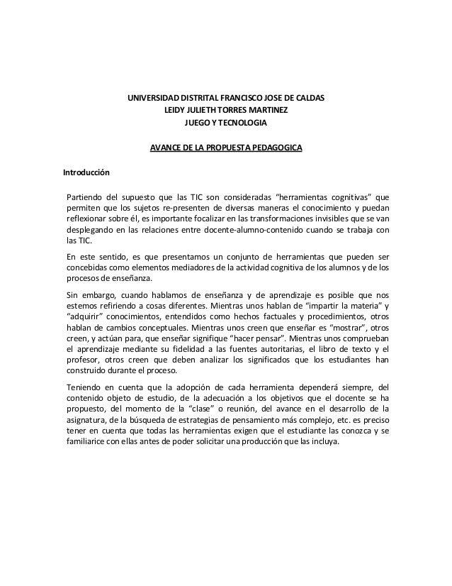 UNIVERSIDAD DISTRITAL FRANCISCO JOSE DE CALDAS LEIDY JULIETH TORRES MARTINEZ JUEGO Y TECNOLOGIA AVANCE DE LA PROPUESTA PED...