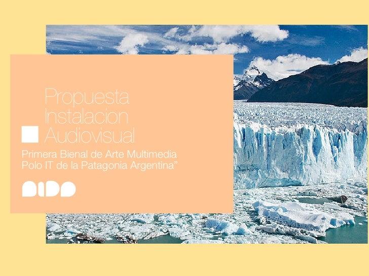 """Propuesta       Instalacion       Audiovisual Primera Bienal de Arte Multimedia Polo IT de la Patagonia Argentina""""   estud..."""