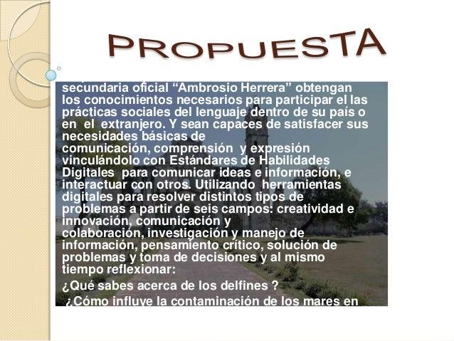 """Se pretende que los alumnos de la escuelasecundaria oficial """"Ambrosio Herrera"""" obtenganlos conocimientos necesarios para p..."""