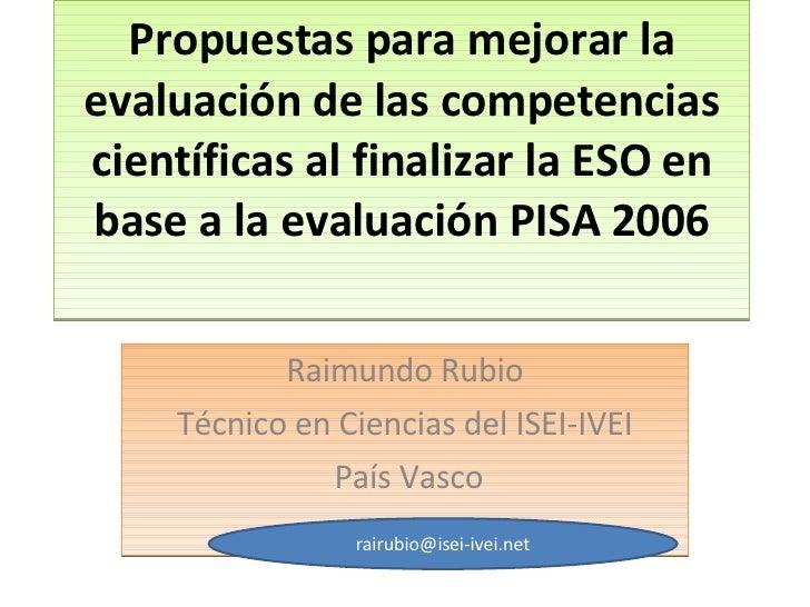 Propuestas para mejorar la evaluación de las competencias científicas al finalizar la ESO en base a la evaluación PISA 200...