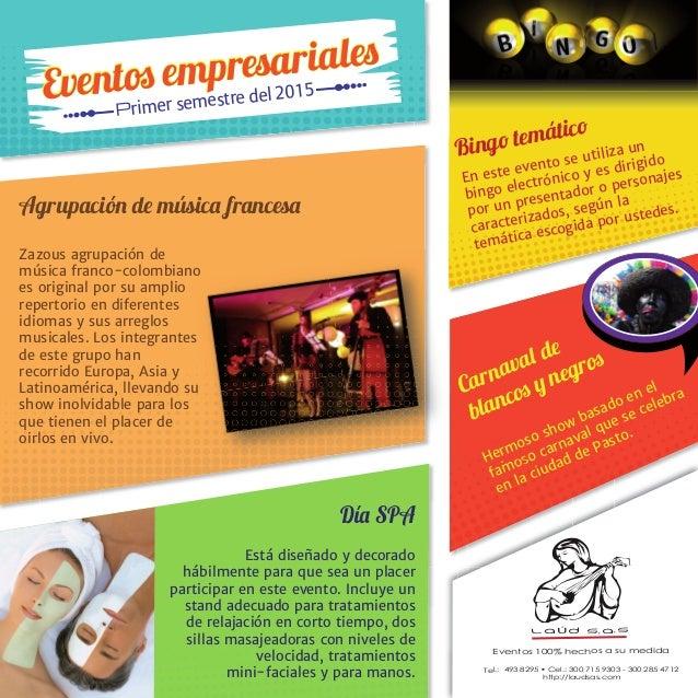 Eventos empresariales Eventos empresariales Primer semestre del 2015 En este evento se utiliza un bingo electrónico y es d...