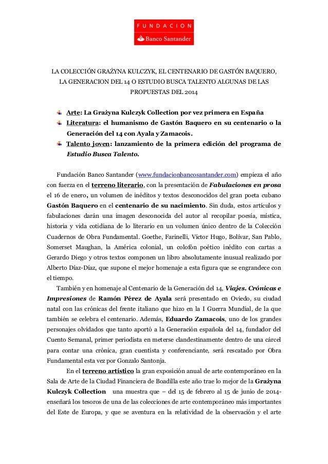 LA COLECCIÓN GRAŻYNA KULCZYK, EL CENTENARIO DE GASTÓN BAQUERO, LA GENERACION DEL 14 O ESTUDIO BUSCA TALENTO ALGUNAS DE LAS...