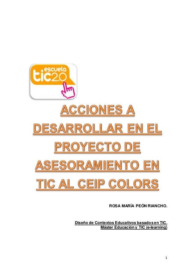 1 ROSA MARÍA PEÓN RIANCHO. Diseño de Contextos Educativos basados en TIC. Máster Educación y TIC (e-learning)
