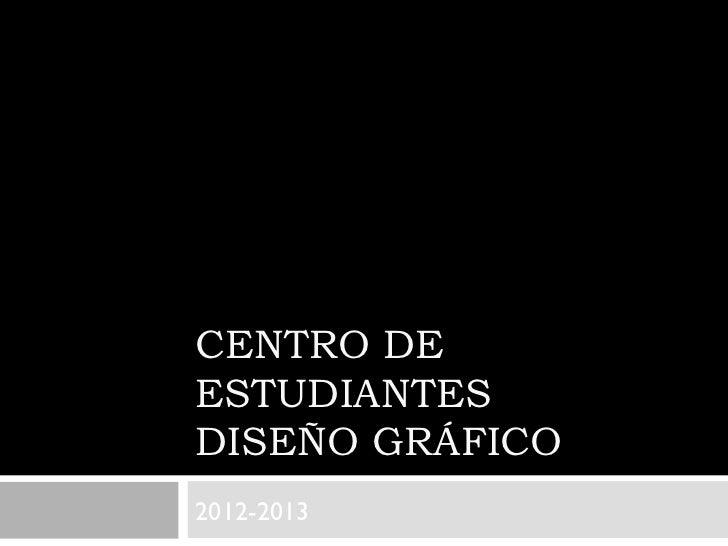 CENTRO DEESTUDIANTESDISEÑO GRÁFICO2012-2013