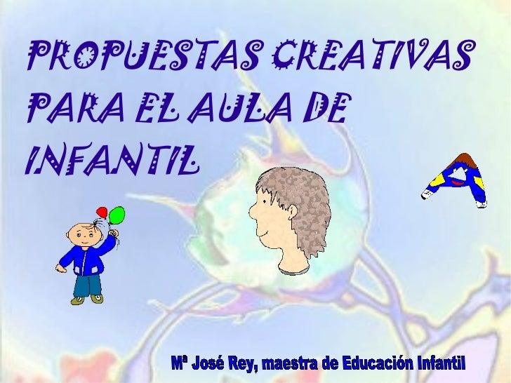 Propuestas Creativas Para El Aula De Infantil
