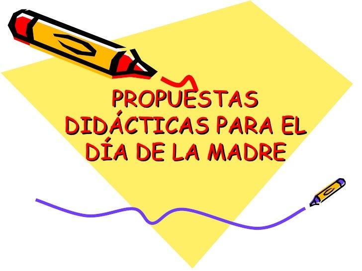 Propuestas didácticas para el día de la madre. primaria