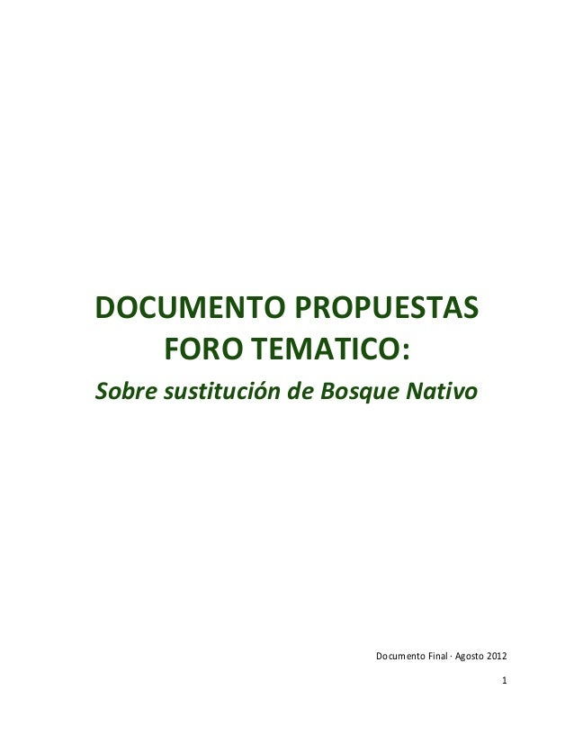 DOCUMENTO PROPUESTAS   FORO TEMATICO:Sobre sustitución de Bosque Nativo                        Documento Final · Agosto 20...