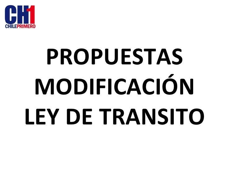 PROPUESTAS MODIFICACIÓN LEY DE TRANSITO
