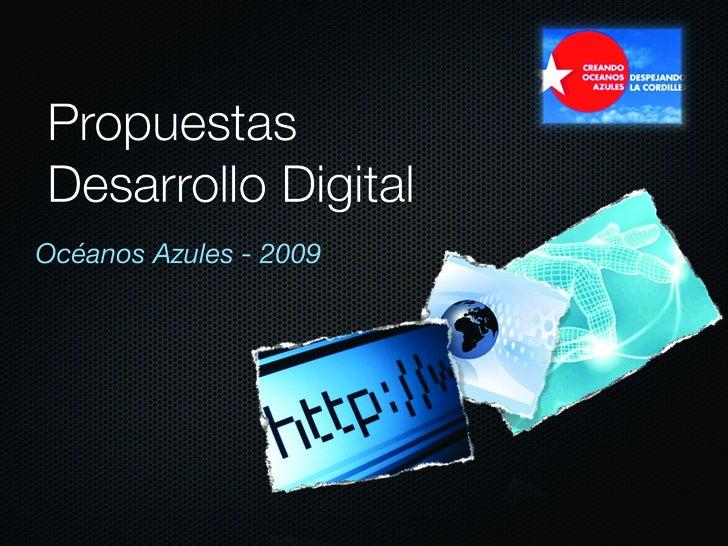 Propuestas Desarrollo Digital Océanos Azules - 2009