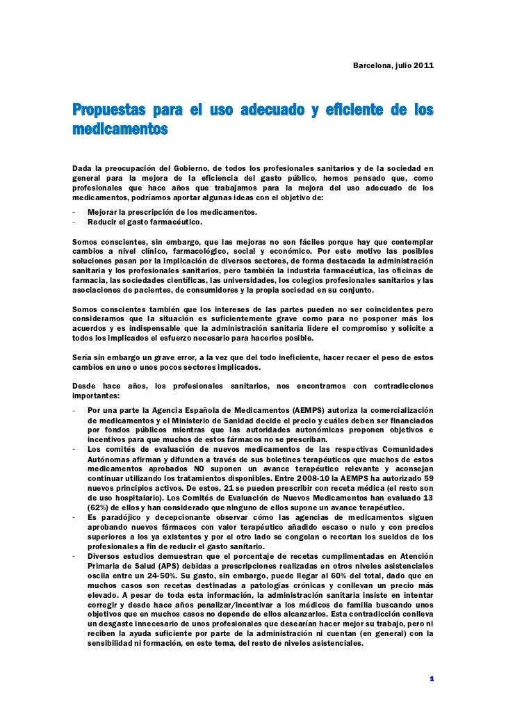Barcelona, julio 2011Propuestas para el uso adecuado y eficiente de losmedicamentosDada la preocupación del Gobierno, de t...