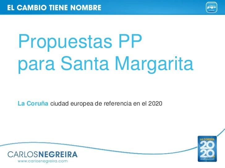 Propuestas PPpara Santa MargaritaLa Coruña ciudad europea de referencia en el 2020