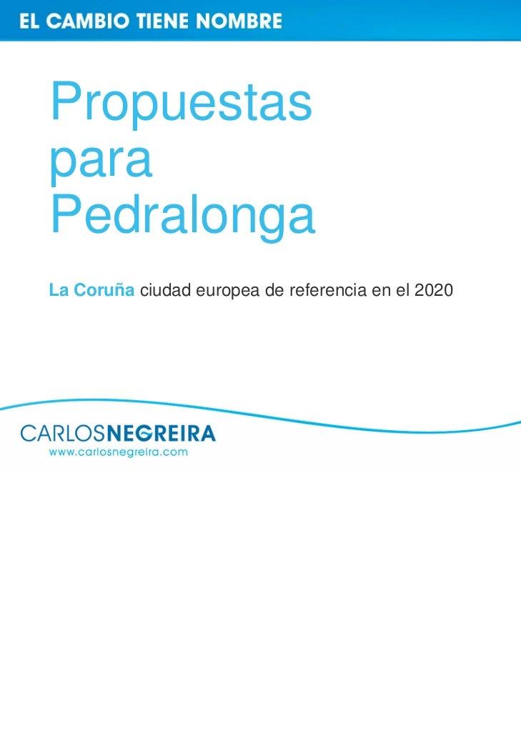 PropuestasparaPedralongaLa Coruña ciudad europea de referencia en el 2020
