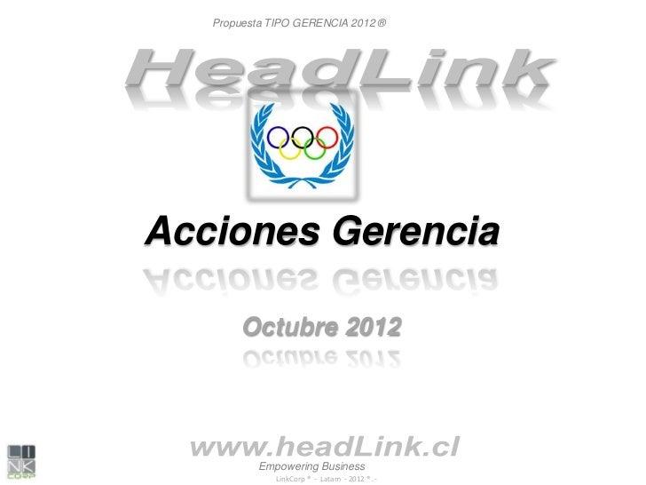 Propuesta TIPO GERENCIA 2012 ®Acciones Gerencia       Octubre 2012           Empowering Business              LinkCorp ® -...
