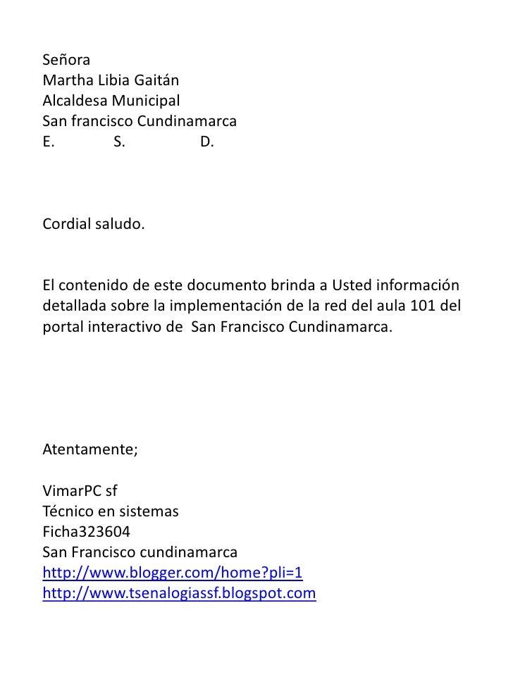 SeñoraMartha Libia GaitánAlcaldesa MunicipalSan francisco CundinamarcaE.        S.         D.Cordial saludo.El contenido d...