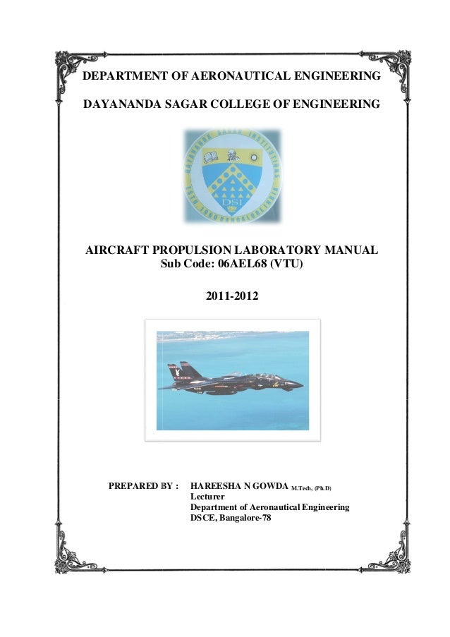 DEPARTMENT OF AERONAUTICAL ENGINEERING DAYANANDA SAGAR COLLEGE OF ENGINEERING AIRCRAFT PROPULSION LABORATORY MANUAL Sub Co...