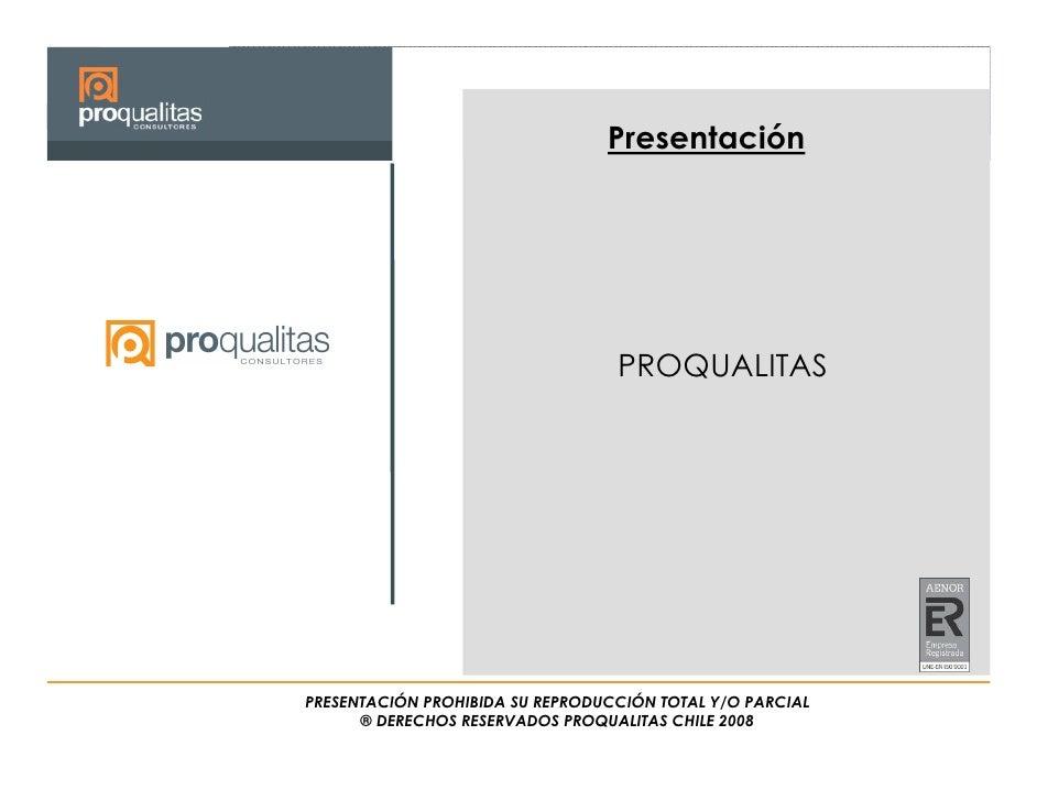 Presentación                                       PROQUALITAS     PRESENTACIÓN PROHIBIDA SU REPRODUCCIÓN TOTAL Y/O PARCIA...