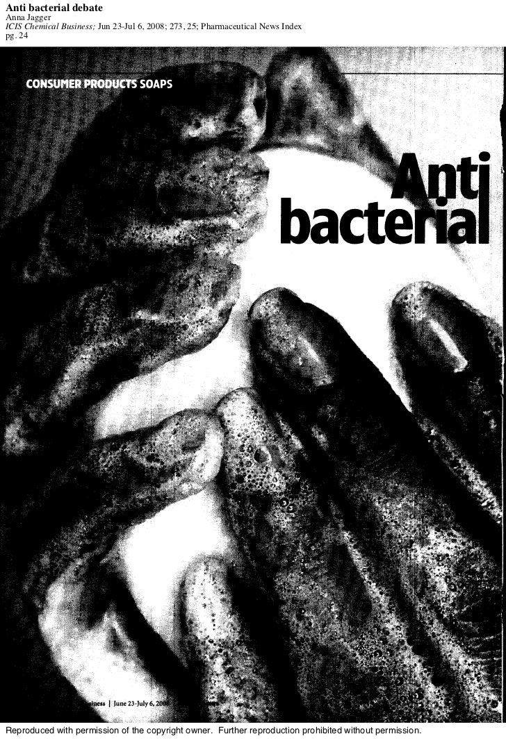 Anti bacterial debateAnna JaggerICIS Chemical Business; Jun 23-Jul 6, 2008; 273, 25; Pharmaceutical News Indexpg. 24Reprod...