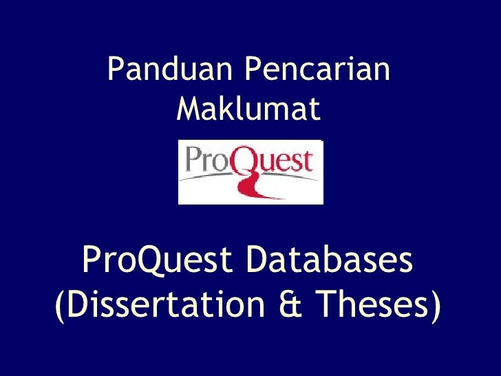 ProQuest Databases (Dissertation & Theses) Panduan Pencarian Maklumat
