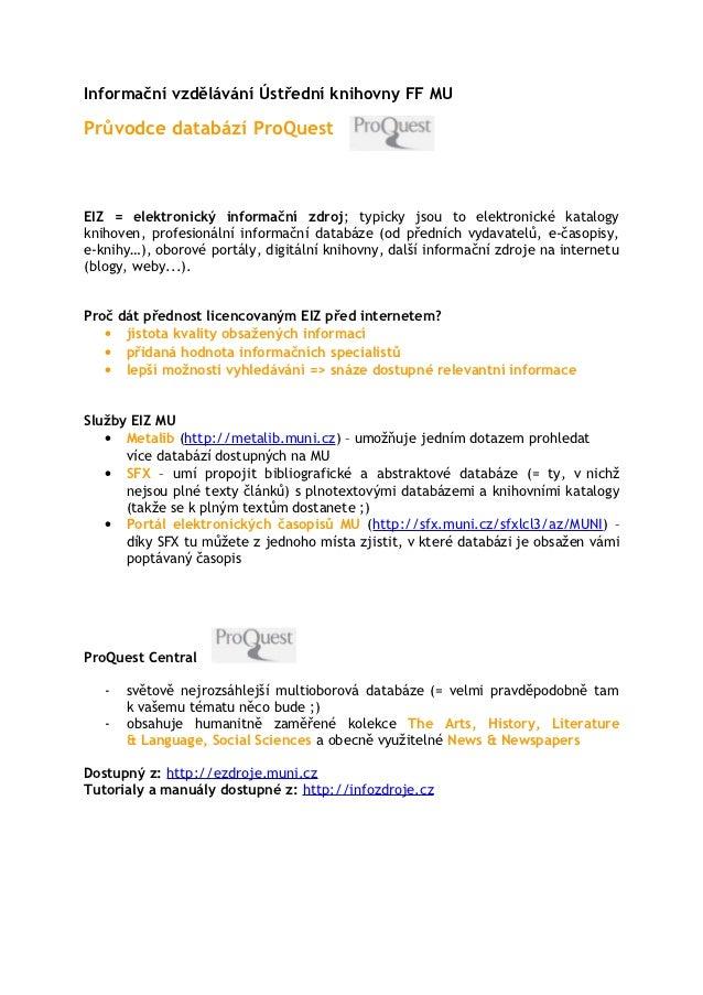 Informační vzdělávání Ústřední knihovny FF MUPrůvodce databází ProQuestEIZ = elektronický informační zdroj; typicky jsou t...