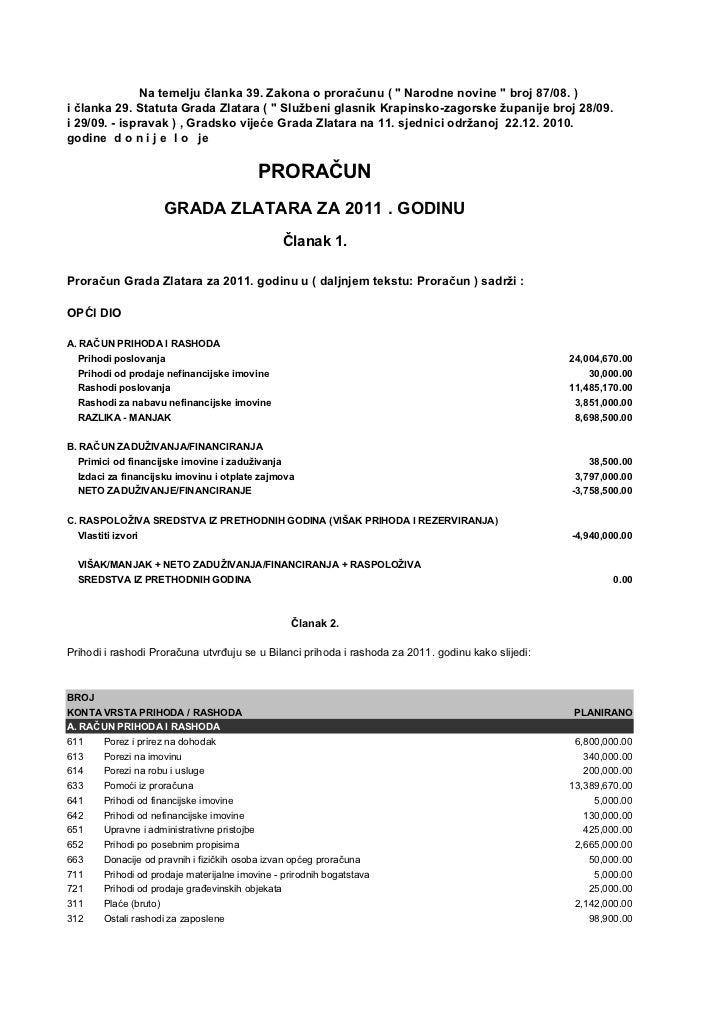 """Na temelju članka 39. Zakona o proračunu ( """" Narodne novine """" broj 87/08. )i članka 29. Statuta Grada Zlatara ( """" Službeni..."""