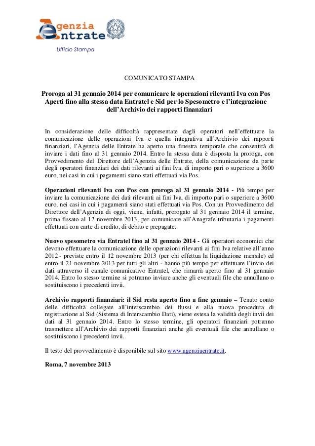COMUNICATO STAMPA  Proroga al 31 gennaio 2014 per comunicare le operazioni rilevanti Iva con Pos Aperti fino alla stessa d...
