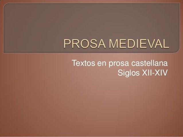 Textos en prosa castellana            Siglos XII-XIV