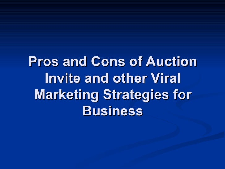 Pros And Cons Of Auction Invite And Other Viral Marketing Strategies For Business