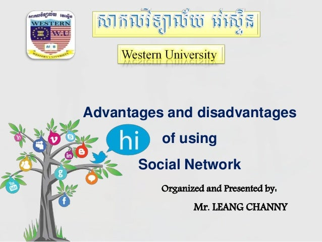 advantage of social networking With that being said a social network is a social network it doesn't matter which one you use advantages of social networking worldwide connectivity you can connect with anyone, anywhere in the world.