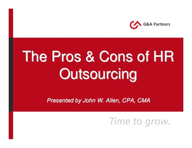 The Pros & Cons of HR     Outsourcing   Presented by John W. Allen, CPA, CMA
