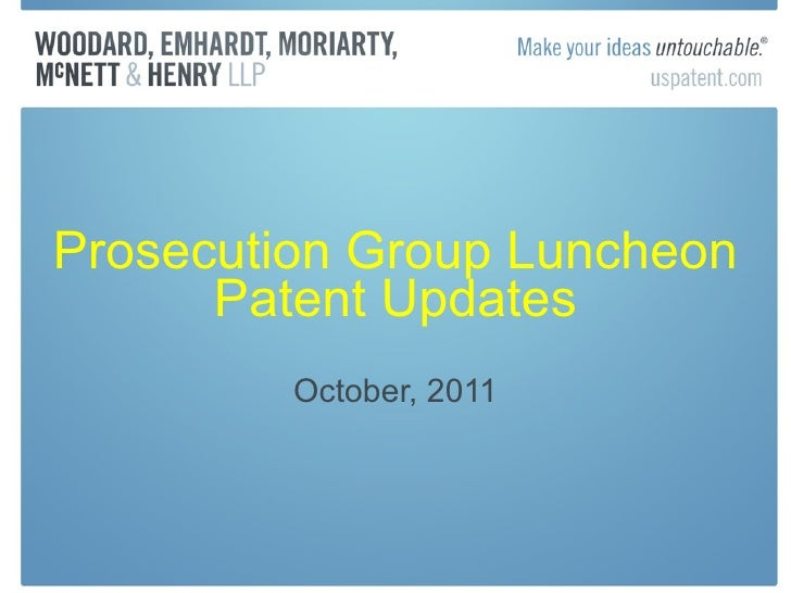 Prosecution Group Luncheon Patent Updates October, 2011