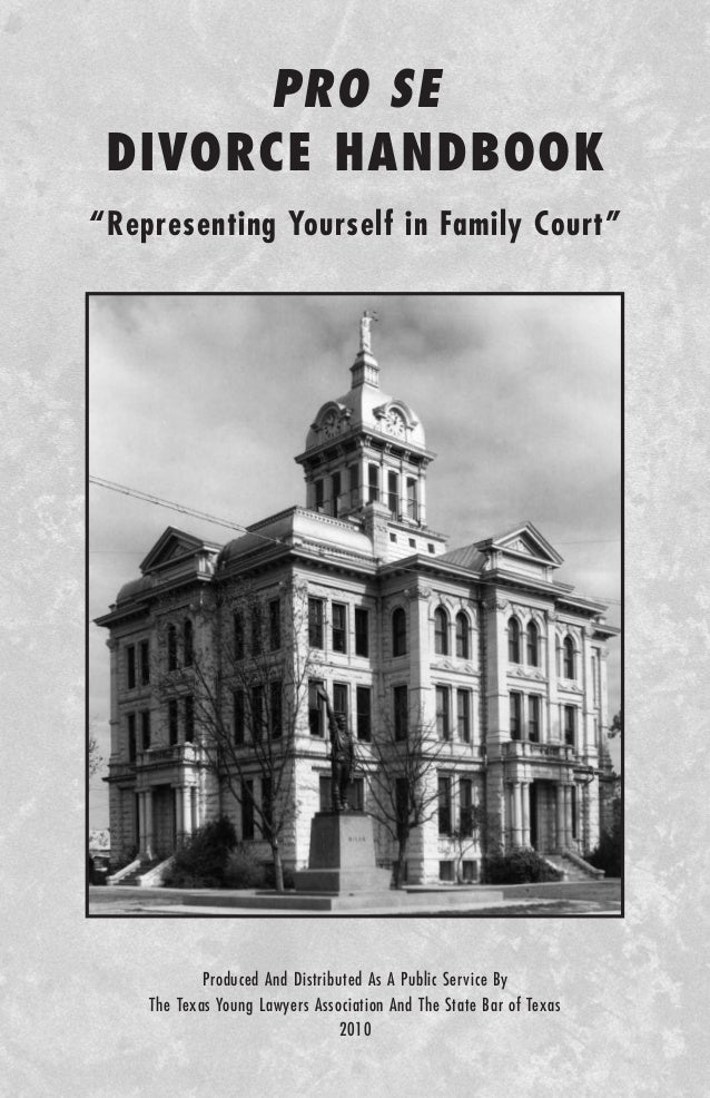 "PRO SE DIVORCE HANDBOOK""Representing Yourself in Family Court""            Produced And Distributed As A Public Service By ..."