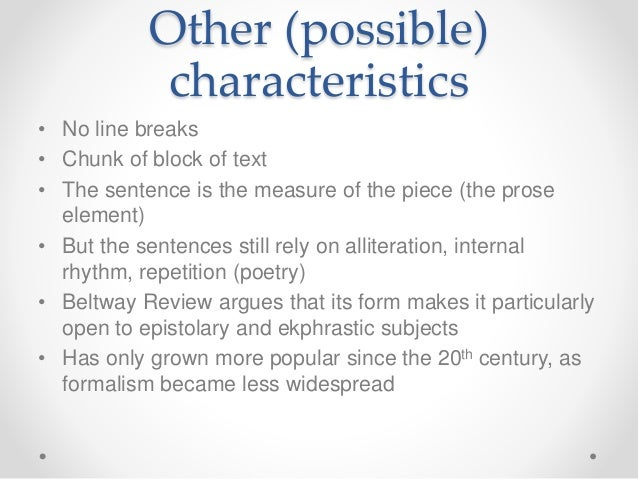 characteristics of prose work The four main characteristics of literature are the plot characterization deals with the people involved in these occurrences and how they are portrayed in the piece of work characteristics of prose in literature means different types of literature such as dramas.