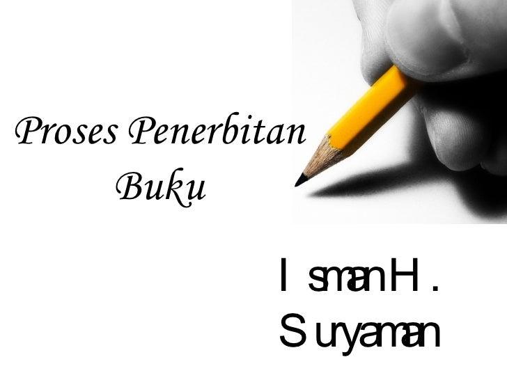 Proses Penerbitan Buku Isman H. Suryaman