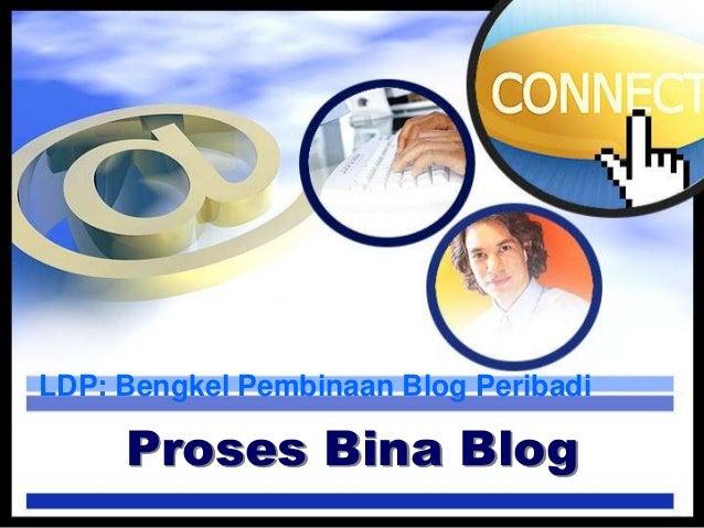 LDP: Bengkel Pembinaan Blog Peribadi Proses Bina Blog