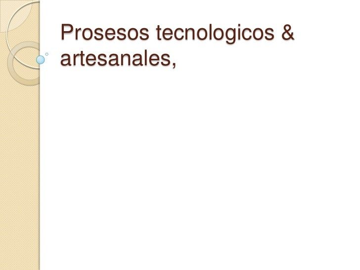 Prosesos tecnologicos & artesanales,lisette
