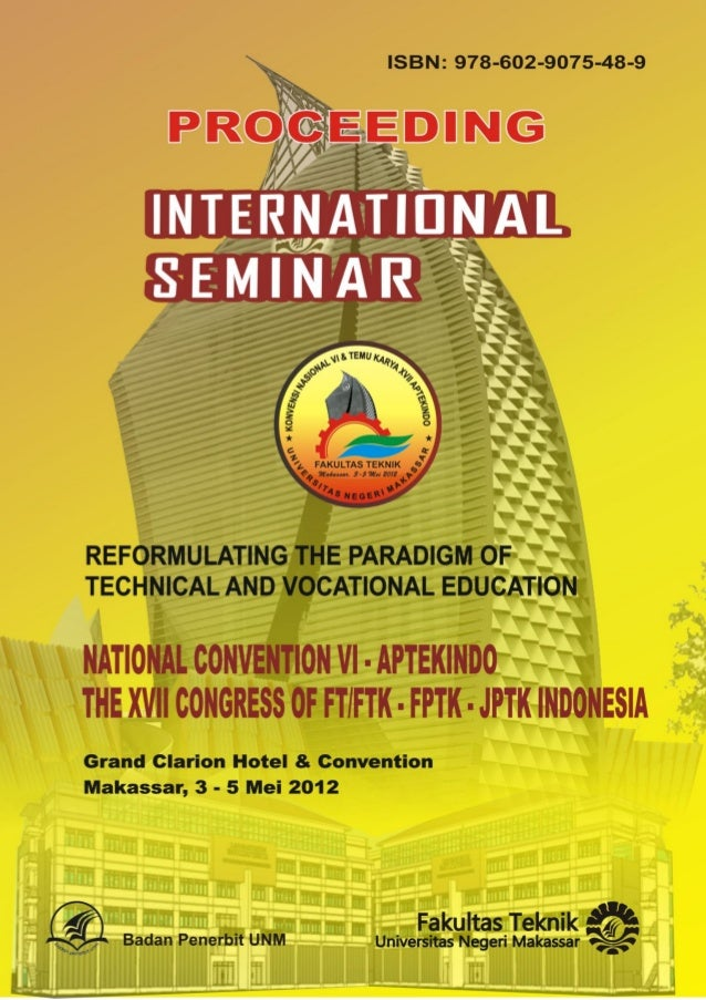 INTERNATIONAL SEMINARReformulating the Paradigm of Technical and Vocational EducationiiPROCEEDING COMMITEEEXPERT EDITOR1. ...