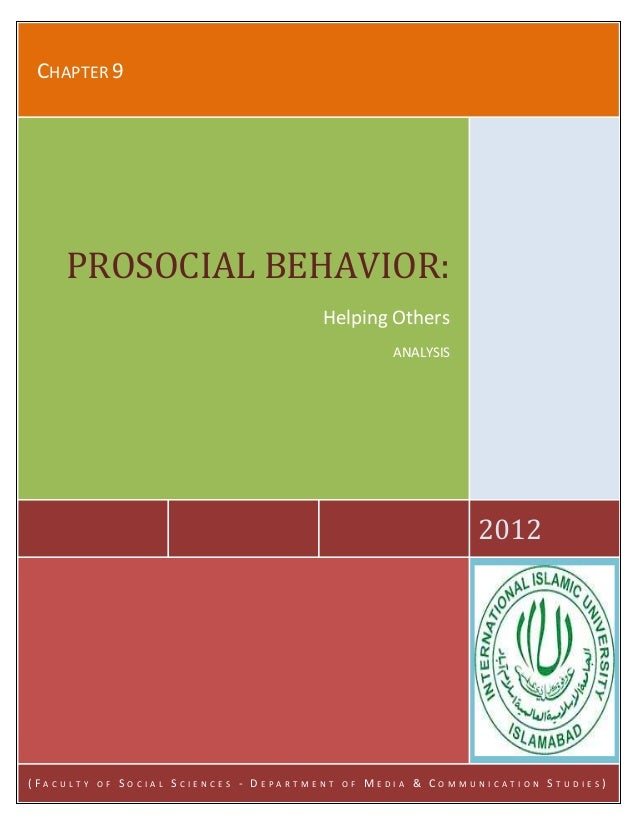 Submitted To: Ma'am Irum Abbasi Submitted By: Hina Anjum Submitted On: Sept. 27, 2012 CHAPTER 9 2012 PROSOCIAL BEHAVIOR: H...