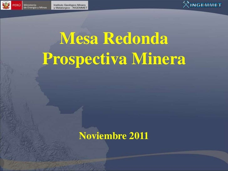 Mesa RedondaProspectiva Minera    Noviembre 2011