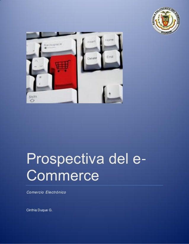 Prospectiva del e- Commerce Comercio Electrónico Cinthia Duque G.