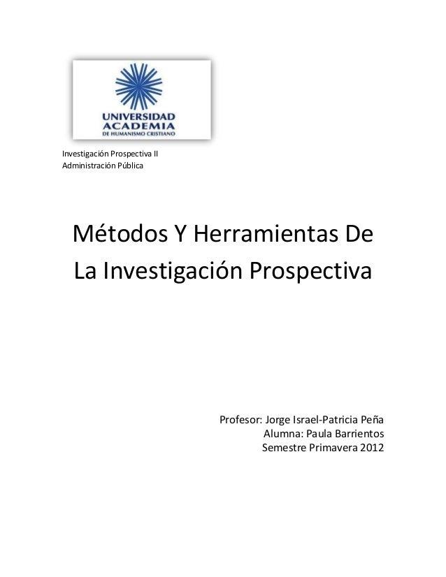 Investigación Prospectiva IIAdministración Pública  Métodos Y Herramientas De  La Investigación Prospectiva               ...