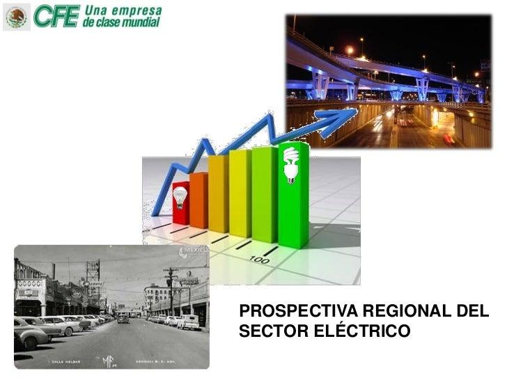 PROSPECTIVA REGIONAL DELSECTOR ELÉCTRICO