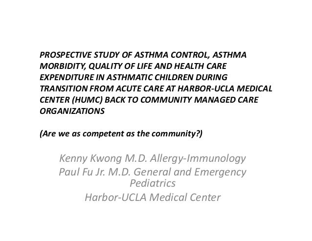 PROSPECTIVE STUDY OF ASTHMA CONTROL, ASTHMA  MORBIDITY, QUALITY OF LIFE AND HEALTH CARE  EXPENDITURE IN ASTHMATIC CHILDREN...