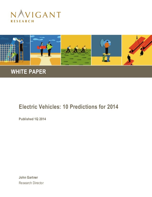 WHITE PAPER  Electric Vehicles: 10 Predictions for 2014 Published 1Q 2014  John Gartner Research Director