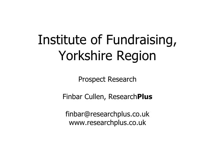 Prospect Research   Institute Of Fundraising, Yorkshire, June 2009