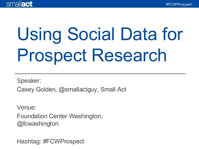 Prospect Research Using Social Data - Foundation Center, July 24, 2013