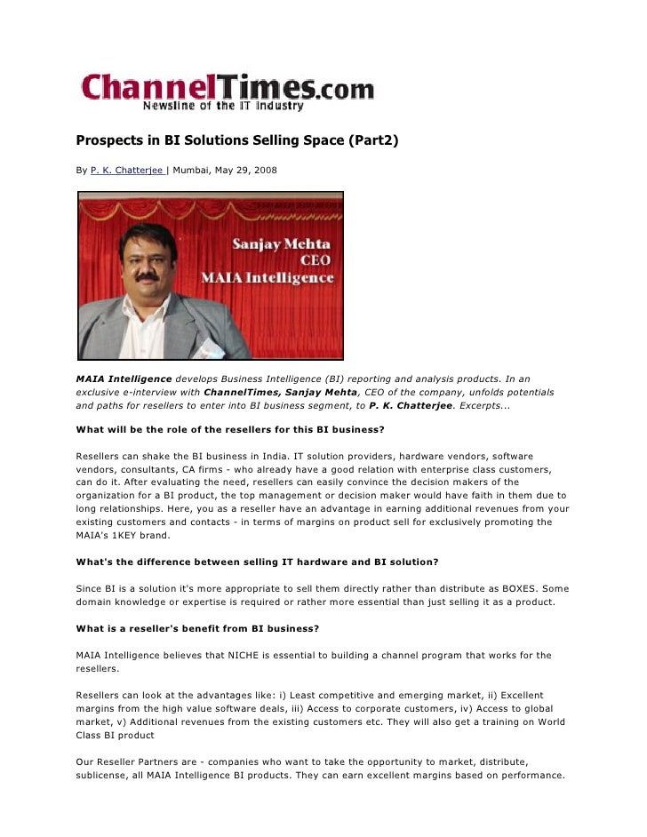 Prospects in BI Solutions Selling Space (Part2)  By P. K. Chatterjee | Mumbai, May 29, 2008     MAIA Intelligence develops...