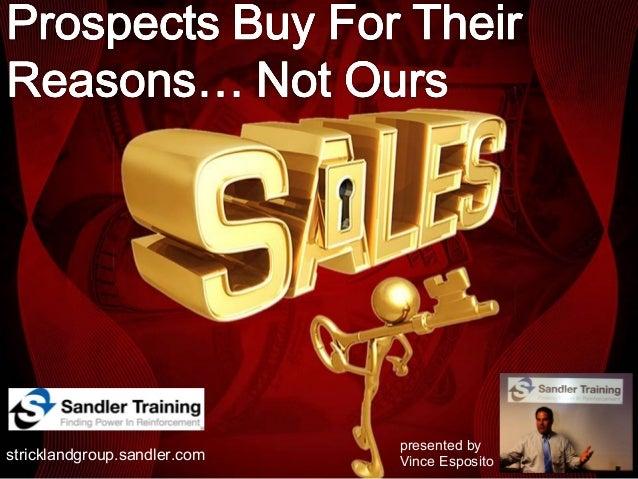 presented bystricklandgroup.sandler.com   Vince Esposito